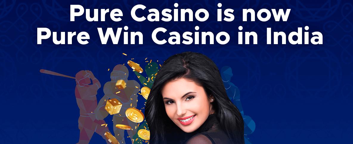 Pure win india old pure casino
